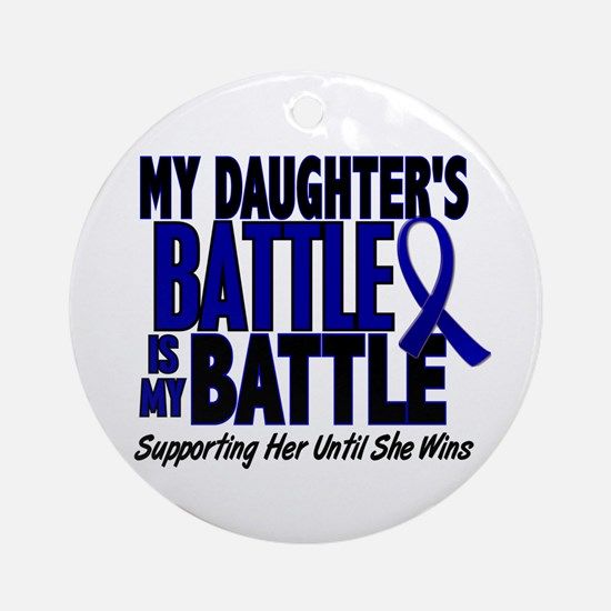My Battle Too 1 BLUE (Daughter) Ornament (Round)