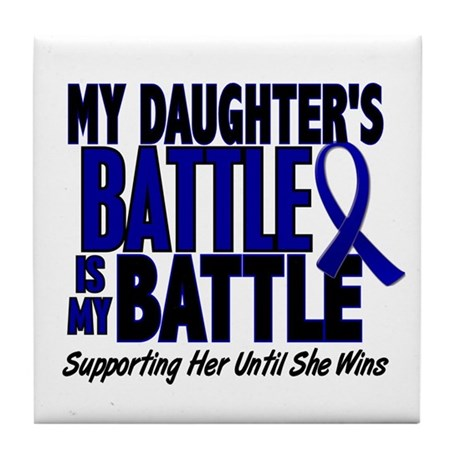 My Battle Too 1 BLUE (Daughter) Tile Coaster