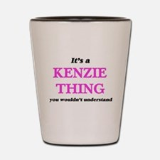 It's a Kenzie thing, you wouldn&#39 Shot Glass