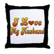 I Love My Husband Throw Pillow
