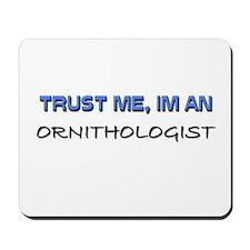 Trust Me I'm an Ornithologist Mousepad