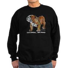 Bulldog's Life Motto Sweatshirt