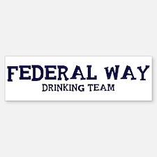 Federal Way drinking team Bumper Bumper Bumper Sticker