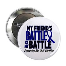 "My Battle Too 1 BLUE (Female Friend) 2.25"" Button"