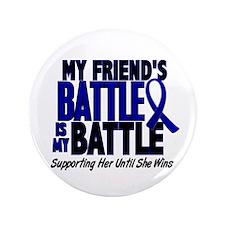 "My Battle Too 1 BLUE (Female Friend) 3.5"" Button"