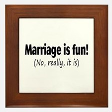 Marriage Is Fun, No Really, It Is Framed Tile