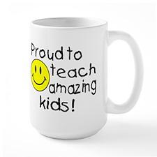Proud To Teach Amazing Kids Mug