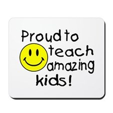 Proud To Teach Amazing Kids Mousepad