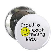 "Proud To Teach Amazing Kids 2.25"" Button"