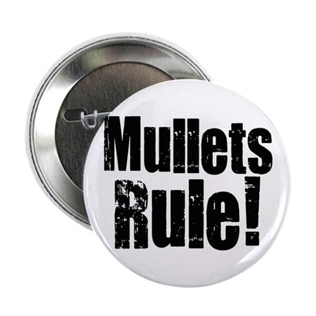"Mullets Rule! 2.25"" Button"