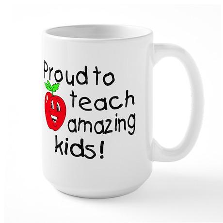 Proud To Teach Amazing Kids Large Mug