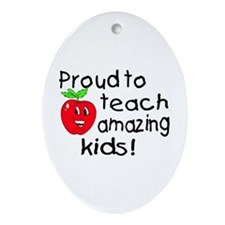 Proud To Teach Amazing Kids Oval Ornament