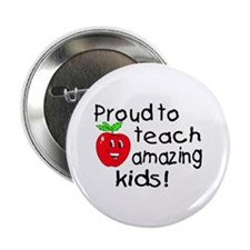 """Proud To Teach Amazing Kids 2.25"""" Button"""