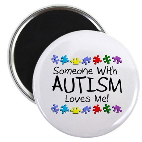 Someone With Autism Loves Me Magnet