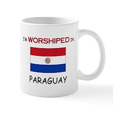 I'm Worshiped In PARAGUAY Mug