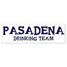 Pasadena drinking team Bumper Bumper Sticker