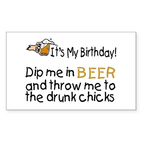 Dip Me In Beer And Throw Me To The Drunk Chicks St