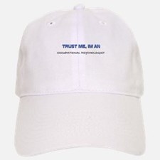 Trust Me I'm an Occupational Psychologist Baseball Baseball Cap