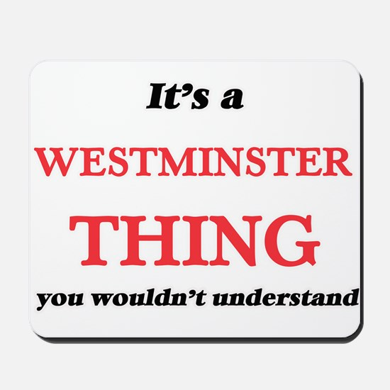 It's a Westminster Colorado thing, y Mousepad