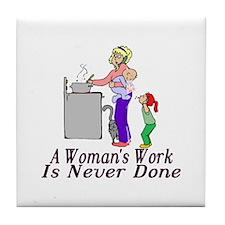 A Woman's Work Tile Coaster