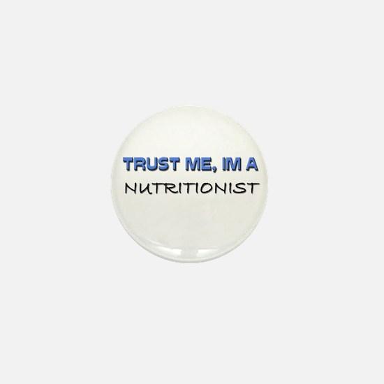 Trust Me I'm a Nutritionist Mini Button