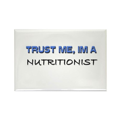 Trust Me I'm a Nutritionist Rectangle Magnet