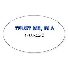 Trust Me I'm a Nurse Oval Decal