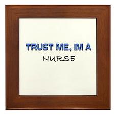Trust Me I'm a Nurse Framed Tile