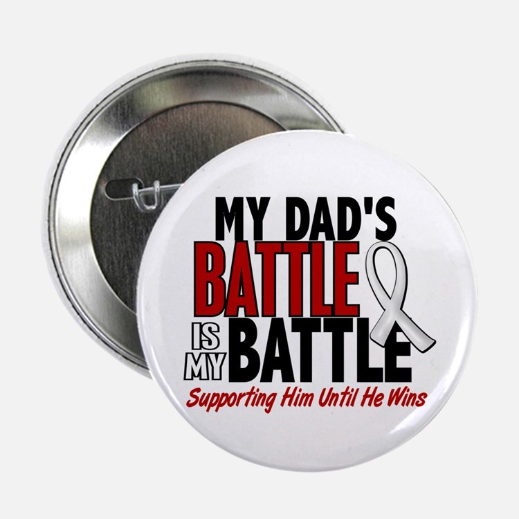 """My Battle Too 1 PEARL WHITE (Dad) 2.25"""" Button"""