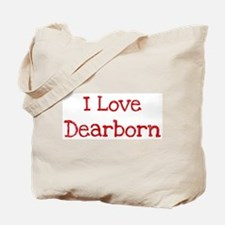 I love Dearborn Tote Bag