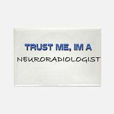 Trust Me I'm a Neuroradiologist Rectangle Magnet