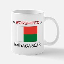 I'm Worshiped In MADAGASCAR Mug