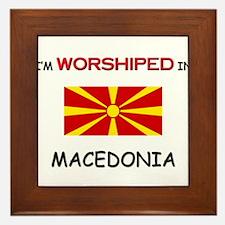 I'm Worshiped In MACEDONIA Framed Tile