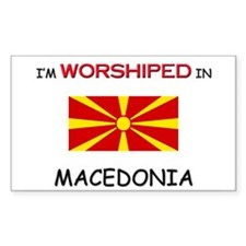 I'm Worshiped In MACEDONIA Rectangle Decal