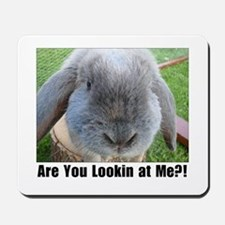 Are You Lookin at Me?! Mousepad