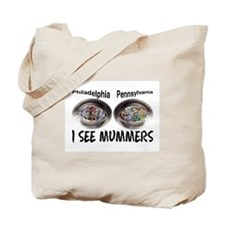 i see mummers 1 Tote Bag