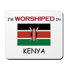 I'm Worshiped In KENYA Mousepad