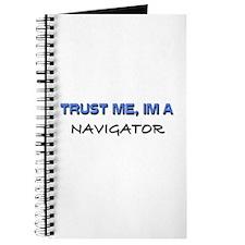 Trust Me I'm a Navigator Journal
