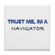 Trust Me I'm a Navigator Tile Coaster