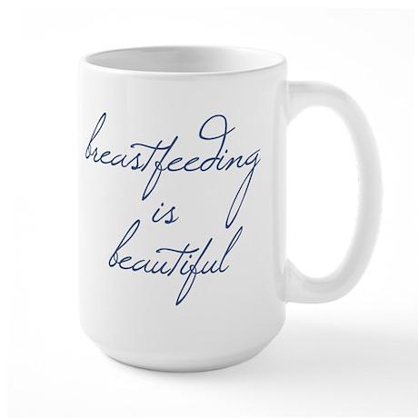 Breastfeeding Is Beautiful - Large Mug