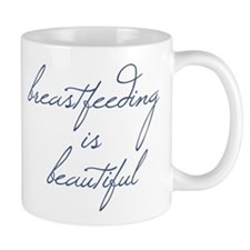 Breastfeeding Is Beautiful - Mug