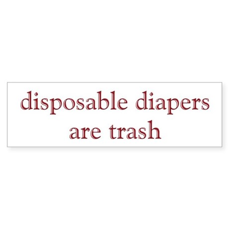 Disposable Diapers are Trash Bumper Sticker