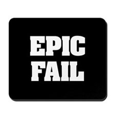 Epic Fail Mousepad