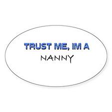 Trust Me I'm a Nanny Oval Decal