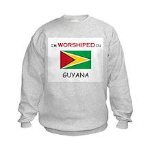 I'm Worshiped In GUYANA Sweatshirt