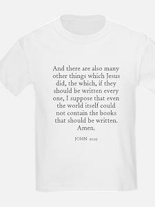 JOHN  21:25 Kids T-Shirt