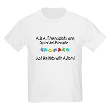ABA Therapists Are Special People, Just Like T-Shirt