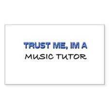 Trust Me I'm a Music Tutor Rectangle Decal