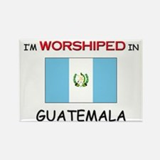 I'm Worshiped In GUATEMALA Rectangle Magnet