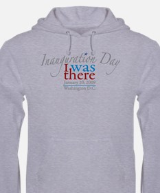 Inauguration Day I Was There Hoodie